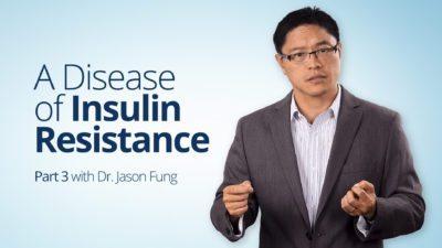 Jason-Fung-A-Disease-of-Insulin-Resistance-Part-4-Diabetes-course-400x225